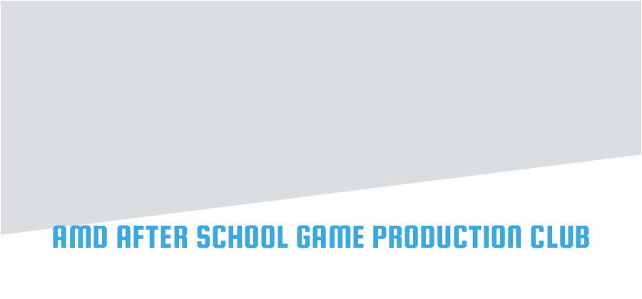 AMD After School Game Production Club
