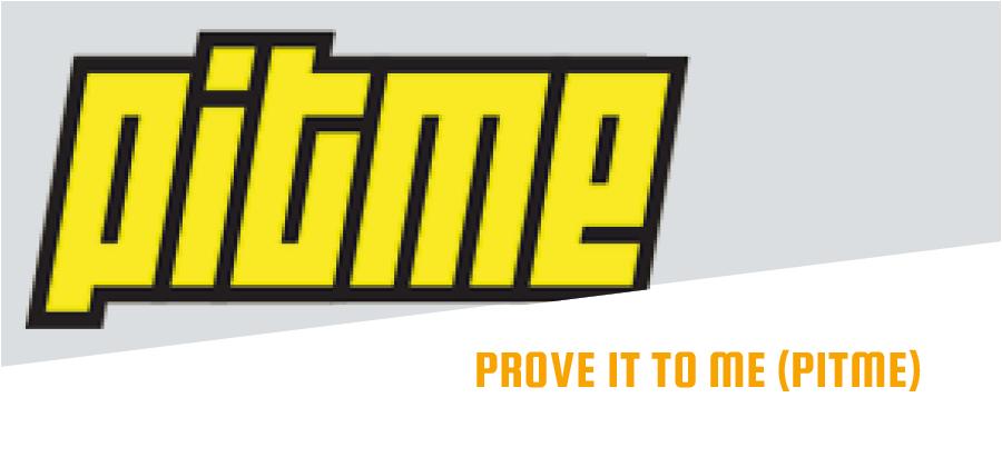 Prove It To Me (PiTME)