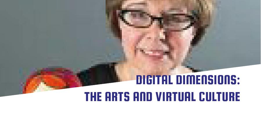 Digital Dimensions: The Arts and Virtual Culture